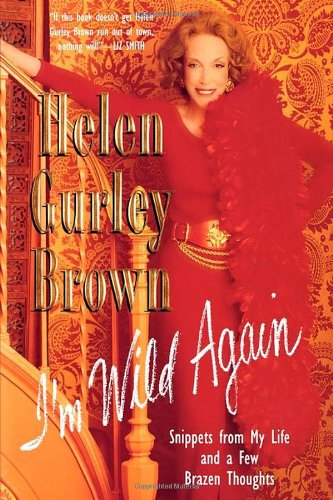 9780312251925: I'm Wild Again: Snippets from My Life and a Few Brazen Thoughts