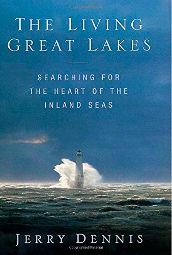 9780312251932: The Living Great Lakes: Searching for the Heart of the Inland Seas