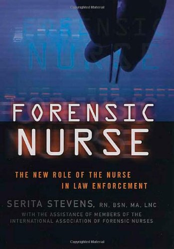 9780312251994: Forensic Nurse: The New Role of the Nurse in Law Enforcement