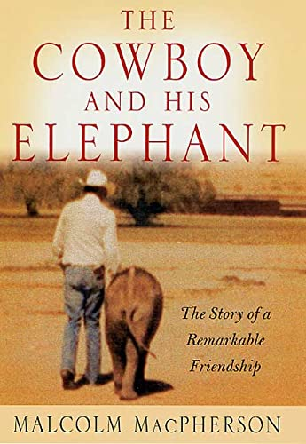 9780312252090: The Cowboy and His Elephant: The Story of a Remarkable Friendship