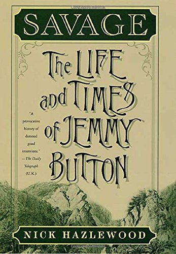 9780312252137: Savage: The Life and Times of Jemmy Button
