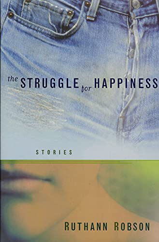 The Struggle for Happiness: Robson, Ruthann