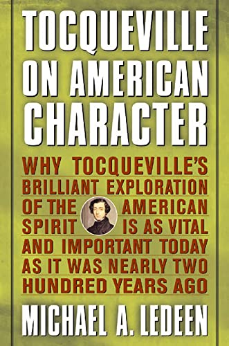 9780312252311: Tocqueville on American Character: Why Tocqueville's Brillant Exploration of the American Spirit Is As Vital and Important Today As It Was Nearly Two Hundred Years Ago