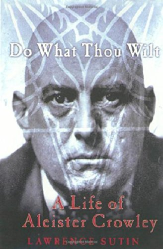 Do What Thou Wilt: A Life of: Sutin, Lawrence