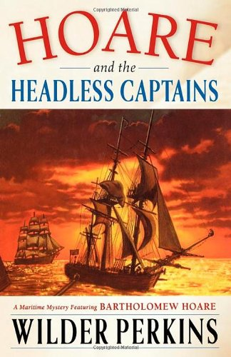 9780312252489: Hoare and the Headless Captains: A Maritime Mystery Featuring Captain Bartholomew Hoare