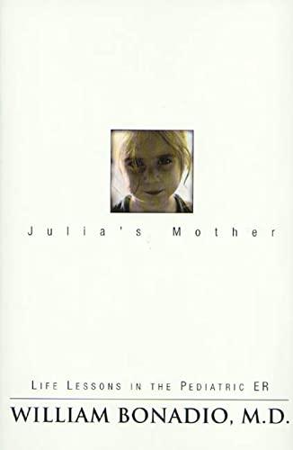 Julia's Mother: Life Lessons in the Pediatric ER: Bonadio, William
