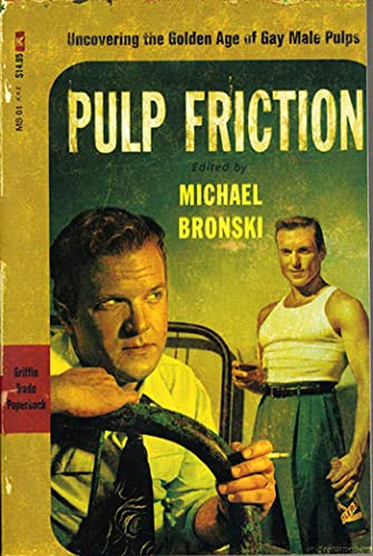 9780312252670: Pulp Friction: Uncovering the Golden Age of Gay Male Pulps