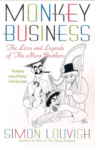 9780312252922: Monkey Business: The Lives and Legends of the Marx Brothers: Groucho, Chico, Harpo, Zeppo With Added Gummo