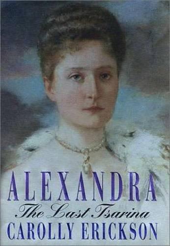 9780312253073: Alexandra: The Last Tsarina