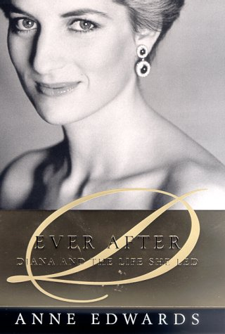 Ever After: Diana and the Life She: Edwards, Anne
