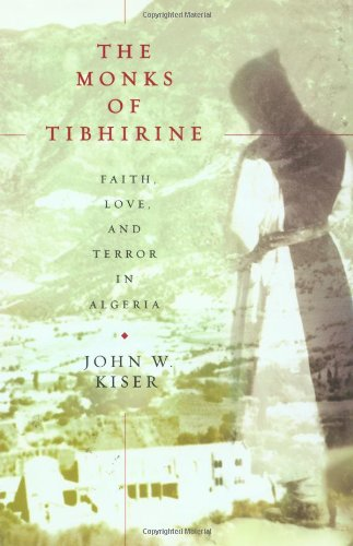 9780312253172: The Monks of Tibhirine: Faith, Love, and Terror in Algeria