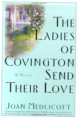The Ladies of Covington Send Their Love: A Novel: Medlicott, Joan