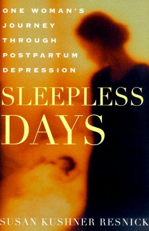 9780312253363: Sleepless Days: One Woman's Journey Through Postpartum Depression