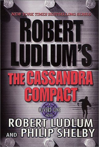 9780312253431: The Cassandra Compact: A Covert-One Novel