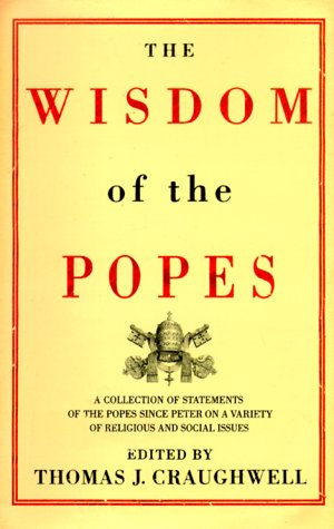 The Wisdom of the Popes (SIGNED): Craughwell, Thomas J.