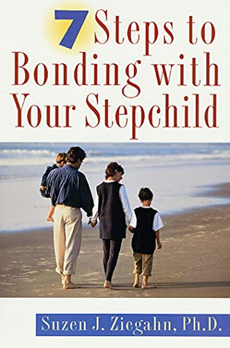 9780312253653: 7 Steps to Bonding with Your Stepchild: Practical Advice for Bonding with Your Stepchildren