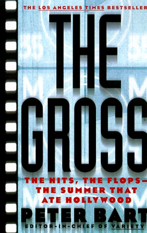 9780312253912: The Gross: The Hits, The Flops: The Summer That Ate Hollywood