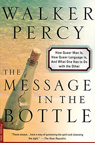9780312254018: The Message in a Bottle: How Queer Man Is, How Queer Language Is, and What One Has to Do With the Other