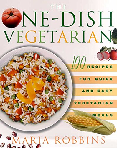 9780312254032: The One-Dish Vegetarian: 100 Recipes for Quick and Easy Vegetarian Meals