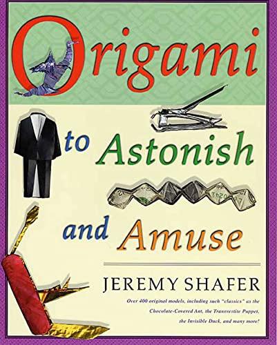 9780312254049: Origami to Astonish and Amuse /Anglais