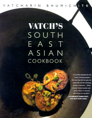 Vatch's Southeast Asian Cookbook: Vatcharin Bhumichitr