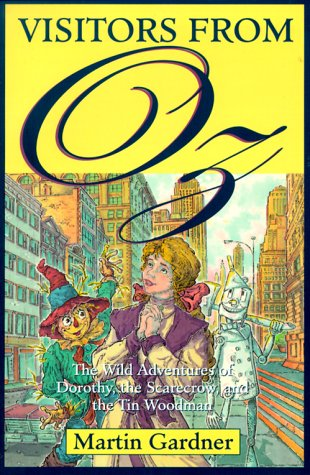 9780312254377: Visitors from Oz: The Wild Adventures of Dorothy, the Scarecrow, and the Tin Woodman