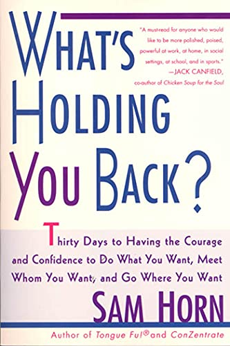 9780312254407: What's Holding You Back?: 30 Days to Having the Courage and Confidence to Do What You Want, Meet Whom You Want, and Go Where You Want