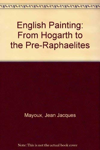 9780312254452: English Painting: From Hogarth to the Pre-Raphaelites