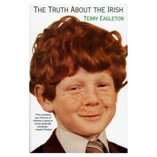 The Truth about the Irish: Eagleton, Terry
