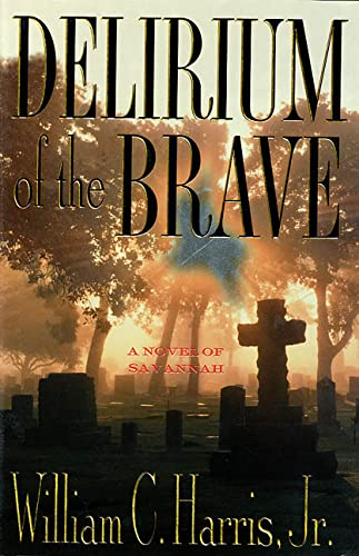 DELIRIUM OF THE BRAVE: Harris, William C. Jr.