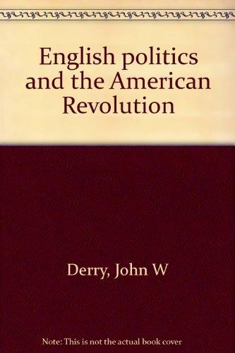 English politics and the American Revolution: John W Derry