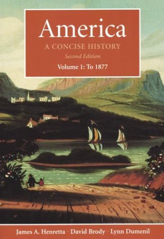 America: A Concise History, Volume 1: To: James A. Henretta,