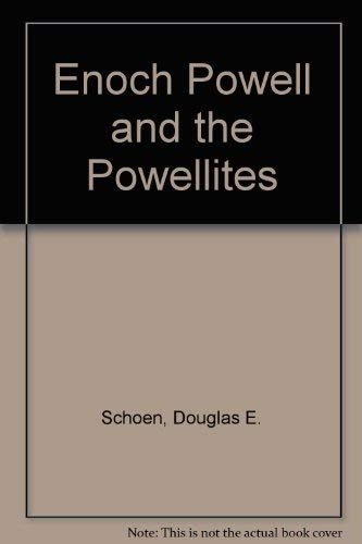 9780312256722: Enoch Powell and the Powellites