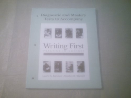 Writing First Practice in Context - Diagnostic: Laurie G. Kirszner,