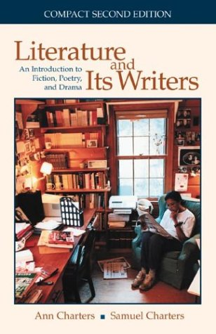 9780312258702: Literature and Its Writers : An Introduction to Fiction, Poetry, and Drama