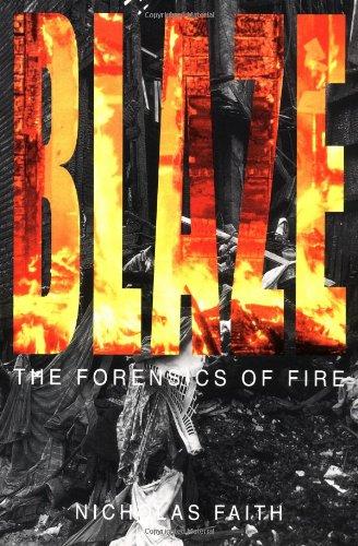 9780312261283: Blaze: The Forensics of Fire