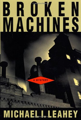 Broken Machines (J.J. Donovan): Leahey, Michael I.