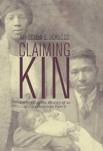 Claiming Kin : Confronting the History of an African-American Family