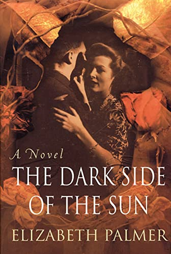 The Dark Side of the Sun: A Novel: Palmer, Elizabeth