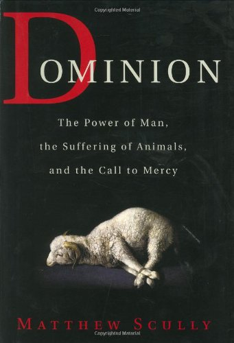 9780312261474: Dominion: The Power of Man, the Suffering of Animals, and the Call to Mercy