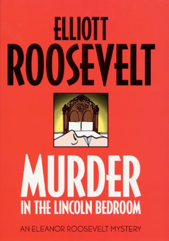 9780312261504: Murder in the Lincoln Bedroom: An Eleanor Roosevelt Mystery (Eleanor Roosevelt Mysteries)