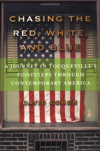 9780312261542: Chasing the Red, White, and Blue: A Journey in Tocqueville's Footsteps Through Contemporary America
