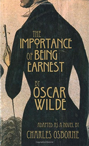The Importance of Being Earnest: A Trivial: Charles Osborne; Oscar