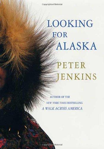 Looking for Alaska: Jenkins, Peter