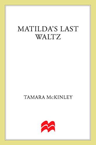 MATILDA'S LAST WALTZ: McKinley, Tamara