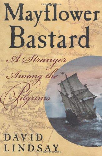 9780312262037: Mayflower Bastard: A Stranger Among the Pilgrims