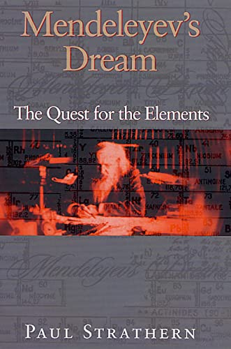 Mendeleyev's Dream : The Quest For the: Paul Strathern