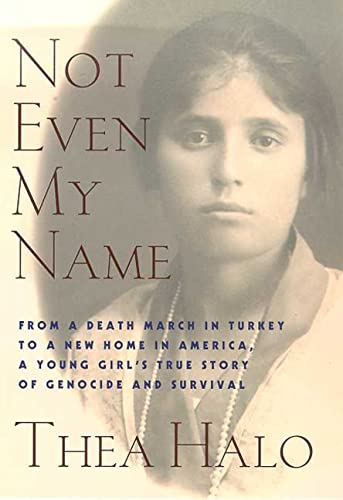 9780312262112: Not Even My Name: From a Death March in Turkey to a New Home in America, a Young Girl's True Story of Genocide and Survival