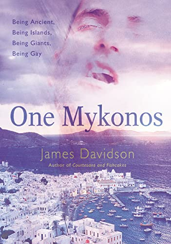 9780312262143: One Mykonos: Being Ancient, Being Islands, Being Giants, Being Gay