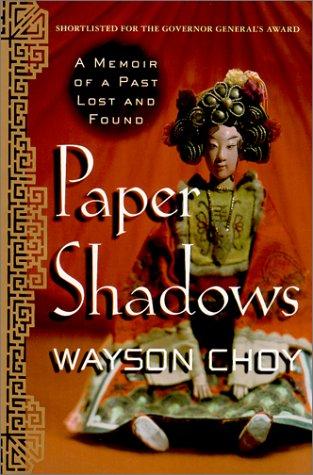 Paper Shadows: A Memoir of a Past: Wayson Choy